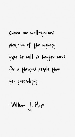 William J. Mayo Quotes & Sayings