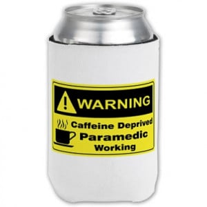 Caffeine Warning Paramedic Can Cooler