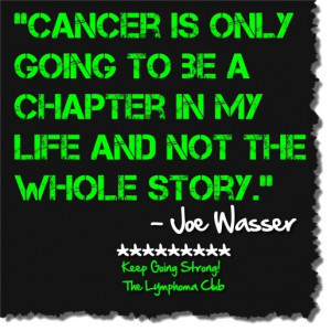 Cancer is only going to be a chapter in my life and not the whole ...