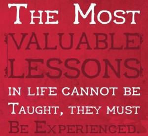 The Most Valuable Lessons In Life