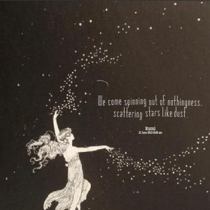 Quotes Picture: we come spinning out of nothingness, scattering stars ...