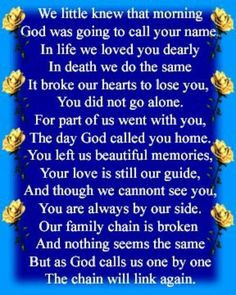 miss you grandma's & brother dearly yet know Jesus needed you there ...
