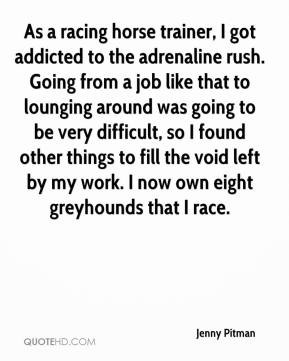 Jenny Pitman - As a racing horse trainer, I got addicted to the ...