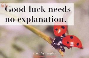 Good Luck Is All
