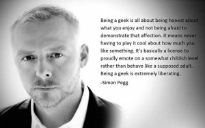 Simon Pegg Quote (About affection, geek)