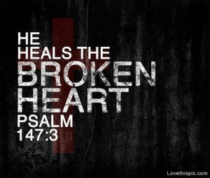 He heals the broken heart quotes god faith bible