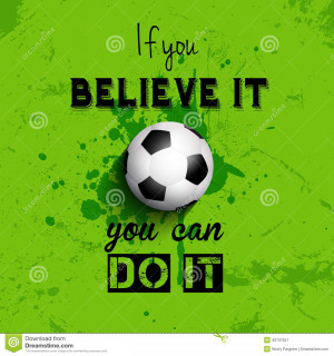 Grunge style football or soccer background with inspirational quote.