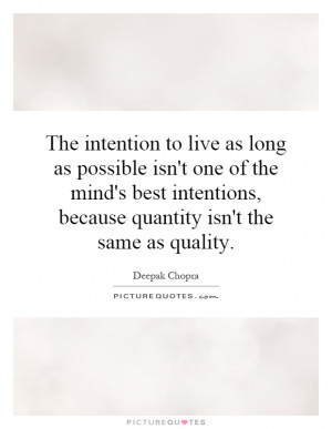 ... best intentions, because quantity isn't the same as quality. Picture