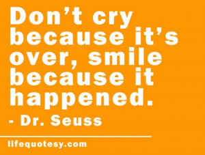 Happy quotes about life dr seuss quotes