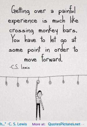 "Getting over a painful experience is much…"" -C. S. Lewis ..."