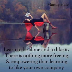 Learn to love yourself. Learn to be alone without feeling lonely.
