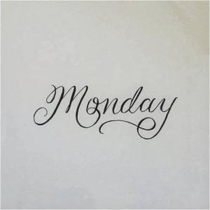 love a Monday. I love Mondays. There, I said it!