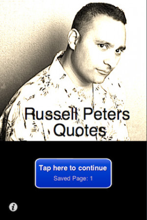 Tags : quotes , peters , russell , russell peters
