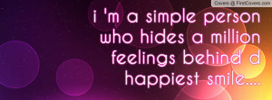 simple person who hides a million feelings behind dhappiest ...