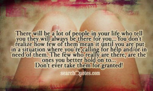 ... of people in your life who tell you they will always be there for you