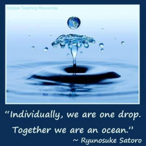 Quote About Nature Individually, we are one drop. Together, we are an ...