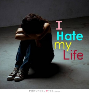... quotes depressing quotes sad life quotes my life quotes i hate my life