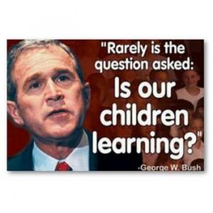 Your favorite stupid Bush quote?