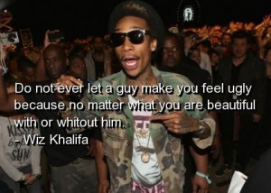 Wiz khalifa, quotes, sayings, for girls, inspirational quote