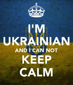 UKRAINIAN AND I CAN NOT KEEP CALM