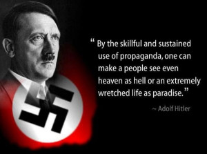 Propaganda quote from Hitler... HI HOE OBAMA!!! by Nina Maltese