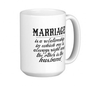 funny_marriage_quote_coffee_mugs-rabae4818db3442e7851a2dbb95135f0f ...