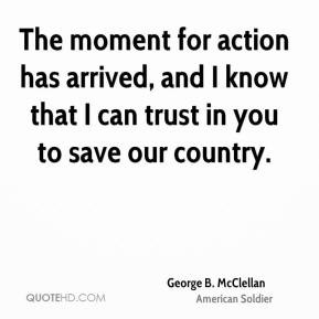 George B McClellan Quotes