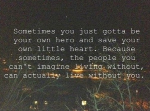 Be your own hero :)