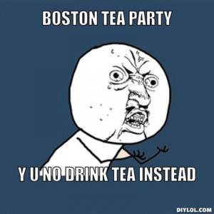 Resized_y-u-no-meme-generator-boston-tea-party-y-u-no-drink-tea ...