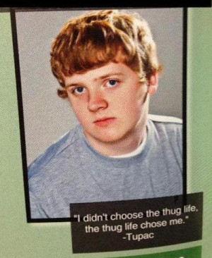 funny senior yearbook quotes thug life