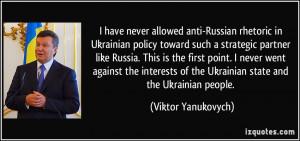 have never allowed anti-Russian rhetoric in Ukrainian policy toward ...