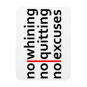 No Whining No Quitting No Excuses Vinyl Magnets
