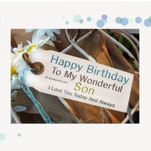 Happy Birthday To My Wonderful Son I Love You - Happy Birthday Son ...