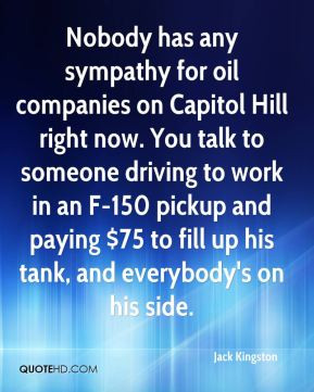 Jack Kingston - Nobody has any sympathy for oil companies on Capitol ...