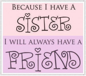 Best, cute, quotes, wise, sayings, life, sister, friend