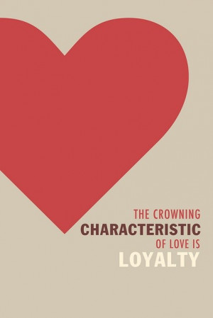 Loyalty, quotes, sayings, love, heart, pictures