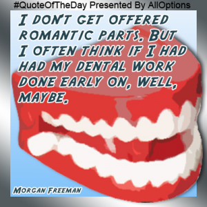 Quote of the day - Dental Quote