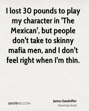 lost 30 pounds to play my character in 'The Mexican', but people don ...