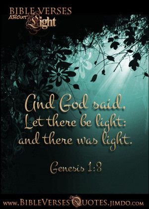 light: and there was light.* GENESIS 1:3 FREE Bible Verses about LIGHT ...