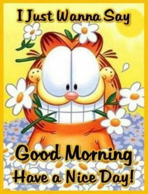48878-Good-Morning-Have-A-Nice-Day.jpg#have%20a%20great%20day ...