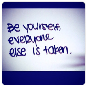 Cute Quotes About Being Yourself 26 apr 2013 be yourself