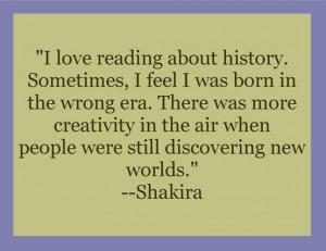 Shakira quotes sayings reading history
