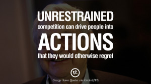 Unrestrained competition can drive people into actions that they would ...