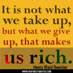 Contentment quotes – It is not what we take up, but what we give up ...