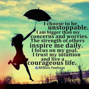 Be unstoppable...