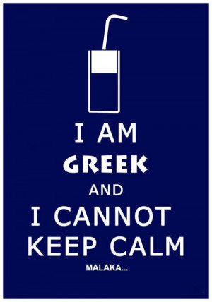 am Greek and I cannot keep calm!