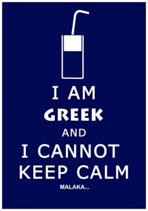 am Greek and I cannot keep calm!