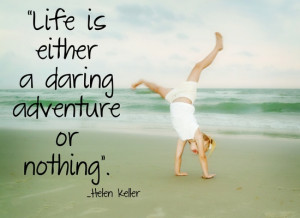 Life Is Either A Daring Adventure Or Nothing - Joy Quotes