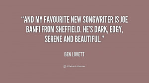 And my favourite new songwriter is Joe Banfi from Sheffield. He's dark ...