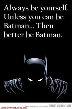 Pure Words Of Wisdom Batman